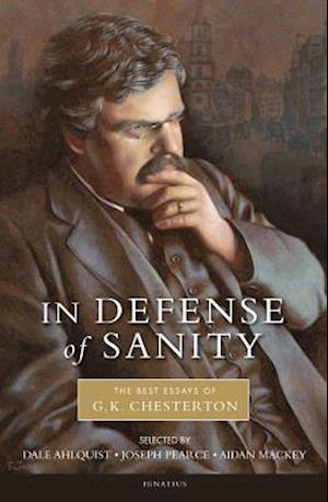 In Defense of Sanity af Aidan Mackey, Joseph Pearce, G K Chesterton