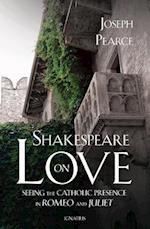 Shakespeare on Love af Joseph Pearce