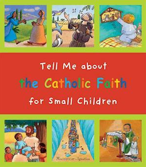 Bog, hardback Tell Me About the Catholic Faith for Small Children af Christine Pedotti