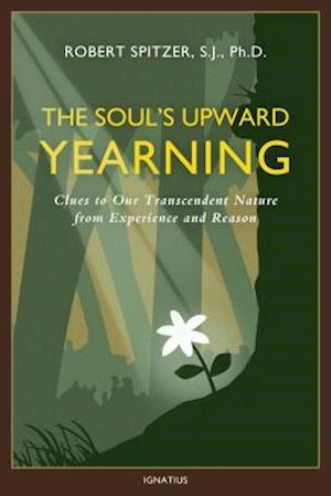 The Soul's Upward Yearning af Robert Spitzer