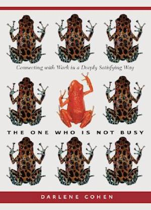 The One Who Is Not Busy af Darlene Cohen