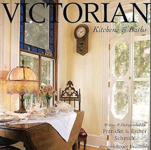 Victorian Kitchens & Baths af Esther Schmidt, Franklin Schmidt