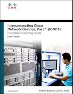 Interconnecting Cisco Network Devices, Part 1 (ICND1) Foundation Learning Guide af Anthony Sequeira