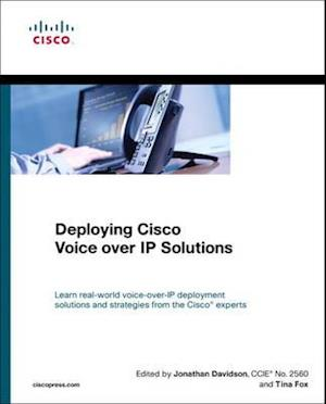 Deploying Cisco Voice Over IP Solutions af Jonathan Davidson