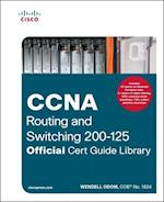 CCNA Routing and Switching 200-125 Official Cert Guide Library (Official Cert Guide)
