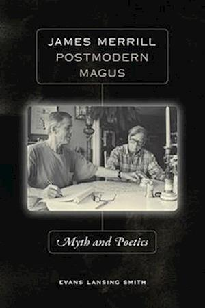 James Merrill, Postmodern Magus af Evans Lansing Smith