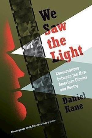 We Saw the Light af Daniel Kane
