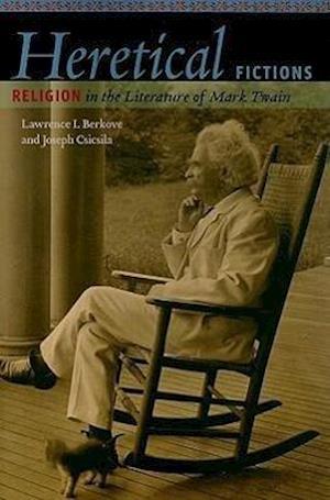 Heretical Fictions af Joseph Csicsila, Lawrence I. Berkove