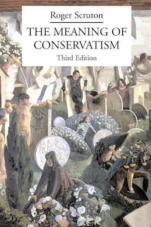 The Meaning of Conservatism af Roger Scruton