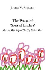 The Praise of 'sons of Bitches'