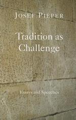 Tradition As Challenge af Josef Pieper
