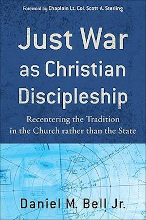 Just War as Christian Discipleship af Bell