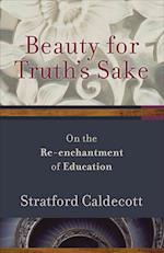 Beauty for Truth's Sake af Stratford Caldecott