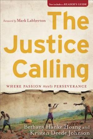 Bog, paperback The Justice Calling af Bethany Hanke Hoang, Kristen Deede Johnson