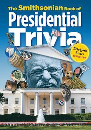 The Smithsonian Book of Presidential Trivia af Smithsonian Institution