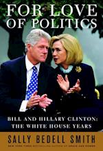 For Love of Politics af Sally Bedell Smith