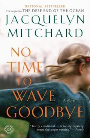 No Time to Wave Goodbye af Jacquelyn Mitchard