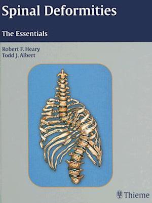 Spinal Deformities af Todd J. Albert, Robert F. Heary