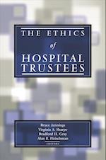 The Ethics of Hospital Trustees af Bradford Hitch Gray, Gregory E Kaebnick, Virginia Ashby Sharpe