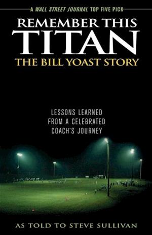 Remember This Titan: The Bill Yoast Story af Steve Sullivan