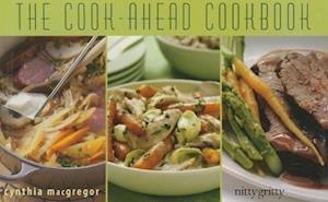 The Cook-ahead Cookbook af Cynthia Macgregor