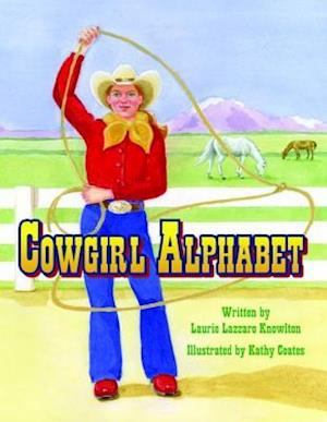 Cowgirl Alphabet af Laurie Lazzaro Knowlton