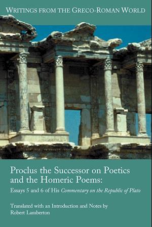Proclus the Successor on Poetics and the Homeric Poems af Proclus, Robert Lamberton