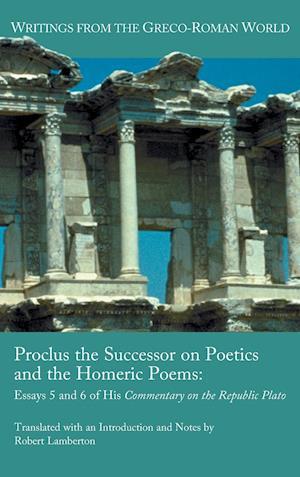 Proclus the Successor on Poetics and the Homeric Poems af Robert Lamberton