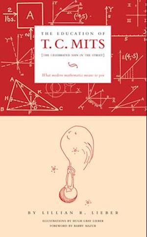 Education of T.C. Mits af Hugh Gray Lieber, Lillian R Lieber, Barry Mazur