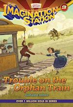 Trouble on the Orphan Train (The Imagination Station)