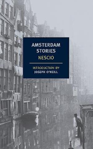 Amsterdam Stories af Nescio, Joseph O neill, Damion Searls