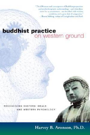 Buddhist Practice on Western Ground af Harvey Aronson