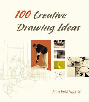 100 Creative Drawing Ideas af Anna Held Audette