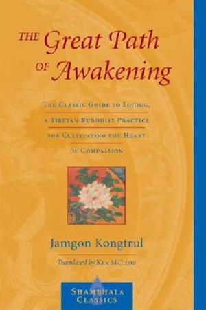 The Great Path Of Awakening af Jamgon Kongtrul, Ken McLeod