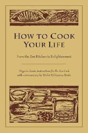 How To Cook Your Life af Thomas Wright, Dogen
