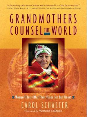 Grandmothers Counsel the World af Winona LaDuke, Carol Schaefer
