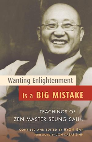 Wanting Enlightenment Is a Big Mistake af Seung Sahn