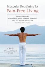 Muscular Retraining for Pain-Free Living af Craig Williamson