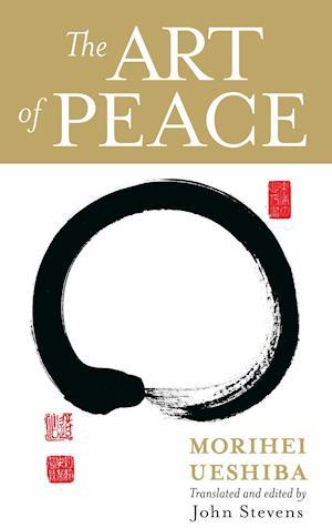 The Art of Peace af Morihei Ueshiba