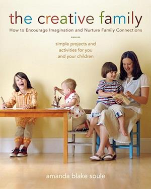 The Creative Family af Amanda Blake Soule, Betsy Otter Thompson