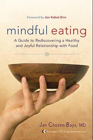 Mindful Eating af Jon Kabat Zinn, Jan Chozen Bays