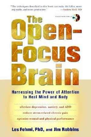 The Open-Focus Brain af Jim Robbins