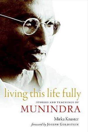 Living This Life Fully af Mirka Knaster, Joseph Goldstein