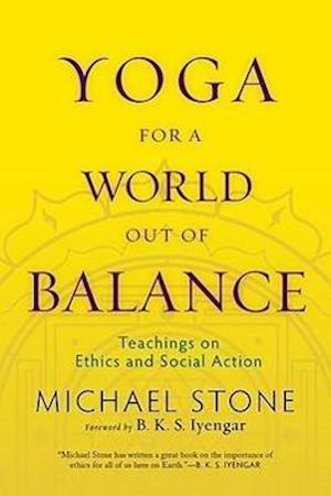 Yoga for a World Out of Balance af B K S Iyengar, Michael Stone