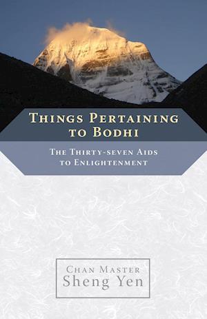 Things Pertaining to Bodhi af Sheng Yen