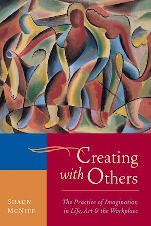 Creating with Others af Shaun Mcniff
