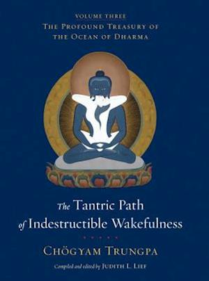 The Tantric Path of Indestructible Wakefulness af Chogyam Trungpa