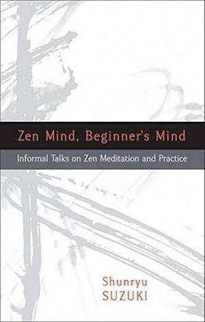 Zen Mind, Beginner's Mind af David Chadwick, Richard Baker, Shunryu Suzuki