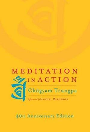 Meditation in Action af Samuel Bercholz, Chogyam Trungpa