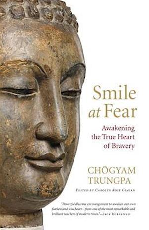 Smile at Fear af Pema Chodron, Carolyn Rose Gimian, Chogyam Trungpa